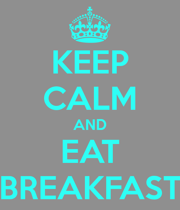 Keep calm and eat breakfast